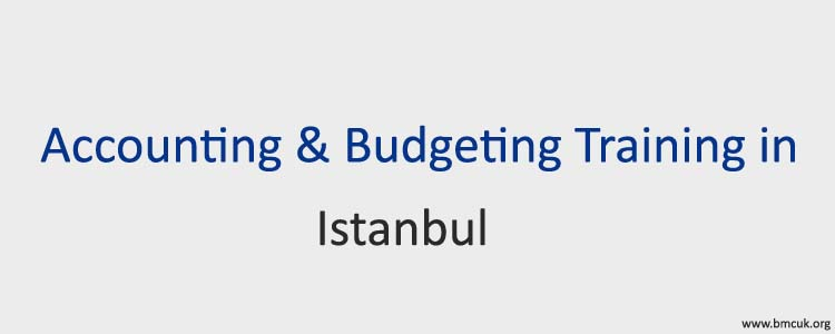 Accounting and Budgeting Training in Istanbul