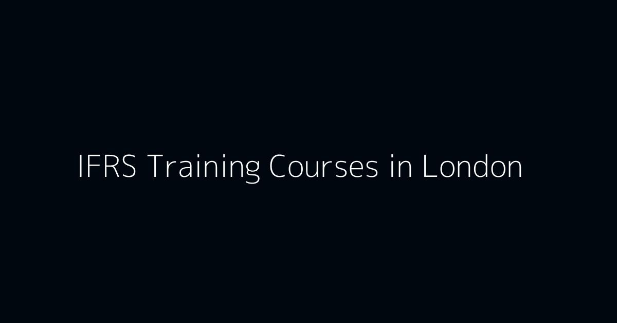 IFRS Training Courses in London