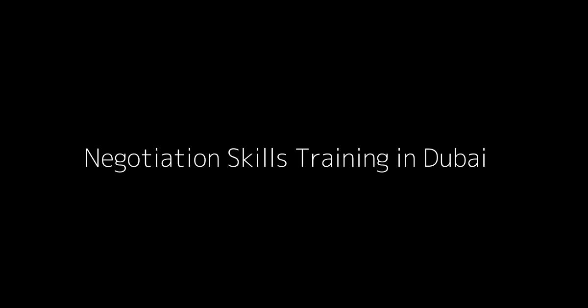 Negotiation Skills Training in Dubai