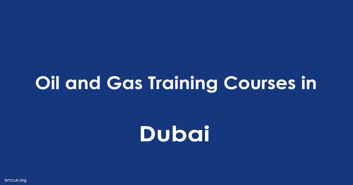 Oil and Gas Training Courses in Dubai