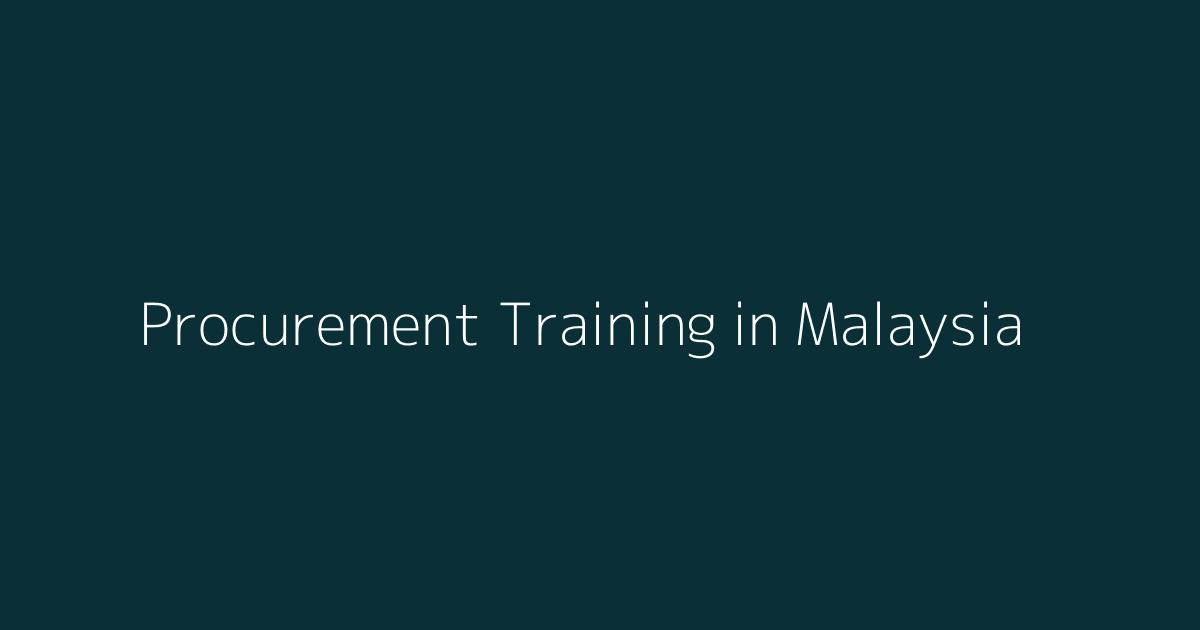 Procurement Training Courses in Malaysia